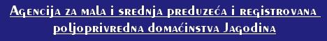Agencija za mala i srednja preduzeca i registrovana poljoprivredna domacinstva Jagodina